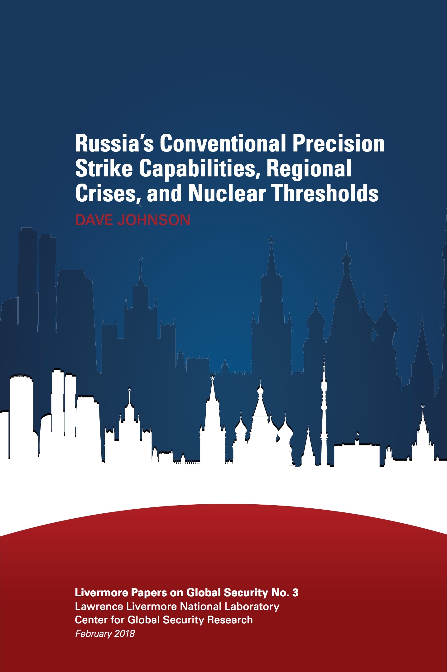 Russia's Conventional Precision Strike Capabilities,                      Regional Crises, and Nuclear Thresholds